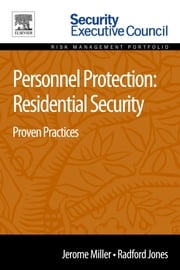 Personnel Protection: Residential Security - Proven Practices ebook by Jerome Miller,Radford Jones