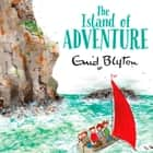 The Island of Adventure audiobook by Enid Blyton