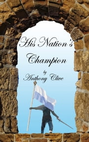 His Nation's Champion ebook by Anthony Clive