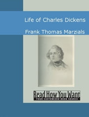 Life Of Charles Dickens ebook by Frank Thomas Marzials