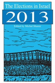 The Elections in Israel 2013 ebook by Shamir, Michal