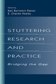 Stuttering Research and Practice - Bridging the Gap ebook by Nan Bernstein Ratner,E. Charles Healey