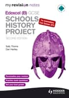 My Revision Notes Edexcel (B) GCSE Schools History Project ebook by Dan Hartley,Sally Thorne