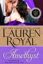 Amethyst (Chase Family Series, Book 1) ebook by Lauren Royal