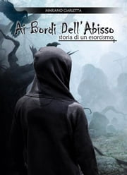 Ai Bordi Dell'Abisso ebook by Mariano Ciarletta