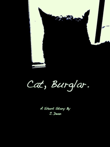 Cat, Burglar. ebook by J Dean