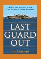 Last Guard Out ebook by Jim Albright