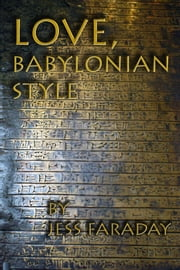 Love, Babylonian Style ebook by Jess Faraday