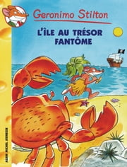 L'Ile au trésor fantôme ebook by Geronimo Stilton