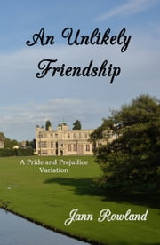 An Unlikely Friendship ebook by Jann Rowland