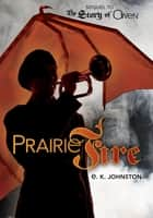 Prairie Fire ebook by E. K. Johnston