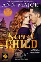 Secret Child - Texas: Children of Destiny, #8 ebook by Ann Major
