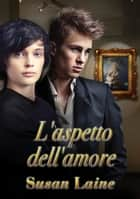 L'aspetto dell'amore ebook by Ernesto Pavan, Susan Laine