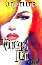 Vipers Den Part Three- Tay & Nate - Vipers Den, #3 ebook by JB HELLER