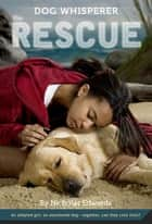 Dog Whisperer: The Rescue ebook by Nicholas Edwards