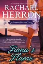 Fiona's Flame - A Cypress Hollow Yarn ebook by Rachael Herron