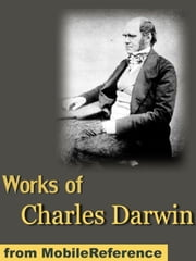 "Works Of Charles Darwin: Incl. ""On The Origin Of Species"" (1st, 2nd, And 6th Editions) And 15 Other Books (Mobi Collected Works) ebook by Charles Darwin"