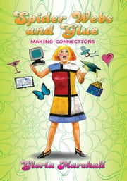 Spider Webs and Glue ebook by Gloria Marshall