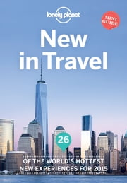 Lonely Planet New In Travel ebook by Lonely Planet
