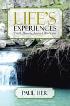 Life's Experiences ebook by Paul Her