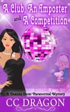 A Club, An Imposter, And A Competition ebook by CC Dragon