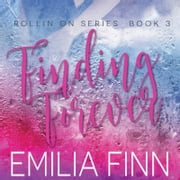 Finding Forever - Book 3 of The Rollin On Series audiobook by Emilia Finn