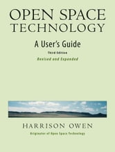 Open Space Technology - A User's Guide ebook by Harrison H. Owen