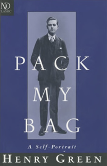 Pack My Bag: A Self-Portrait ebook by Henry Green