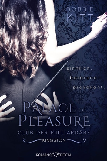 Palace of Pleasure: Kingston (Club der Milliardäre 2) eBook by Bobbie Kitt