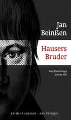 Hausers Bruder - Paul Flemmings dritter Fall - Frankenkrimi ebook by Jan Beinßen