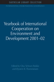 Yearbook of International Cooperation on Environment and Development 2001-02 ebook by Olav Schram Stokke,Oystein B. Thommessen