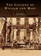 The College of William & Mary ebook by Chris Dickon