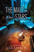 The Malt in Our Stars ebook by Sarah Fox