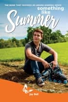 Something Like Summer: Movie Tie-in Edition ebook by Jay Bell