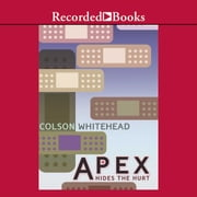 Apex Hides the Hurt audiobook by Colson Whitehead