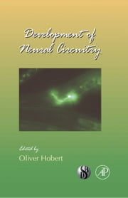 Development of Neural Circuitry ebook by Oliver Hobert