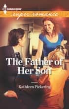 The Father of Her Son ebook by Kathleen Pickering