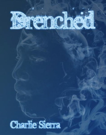 Drenched ebook by Charlie Sierra
