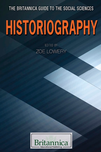Historiography ebook by Zoe Lowery