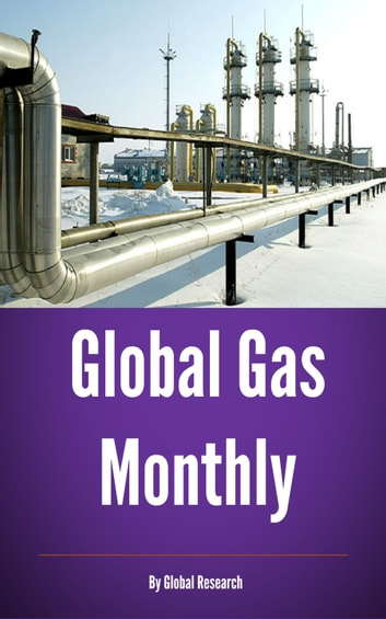 Global Gas Transport, August 2013 ebook by Global Research
