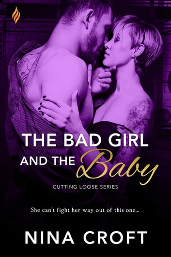 The Bad Girl and the Baby ebook by Nina Croft