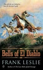 The Bells of El Diablo ebook by Frank Leslie