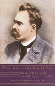 What Nietzsche Really Said ebook by Robert C. Solomon,Kathleen M. Higgins