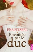 Envoûtée par le duc ebook by Ena Fitzbel