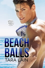 Beach Balls ebook by Tara Lain