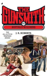 The Gunsmith #362 - Buffalo Soldiers ebook by J. R. Roberts