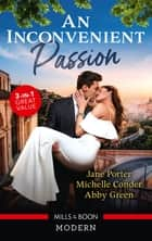 An Inconvenient Passion/His Merciless Marriage Bargain/Bound to Her Desert Captor/Claiming His Wedding Night Consequence ebook by ABBY GREEN, Jane Porter, Michelle Conder