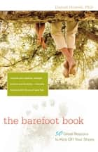 The Barefoot Book ebook by L. Daniel Howell
