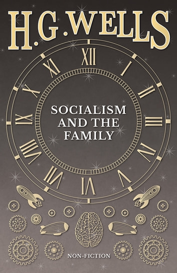 Socialism and the Family ebook by H. G. Wells