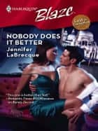 Nobody Does It Better ebook by Jennifer LaBrecque